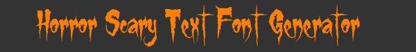 Horror Scary Text Font Generator